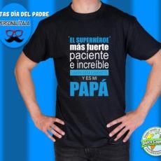 Camiseta El superhéroe más fuerte es mi papá