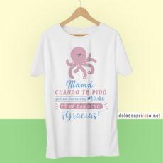 Camiseta Mamá cuando te pido una mano Me das ocho Blanca