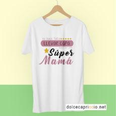 Camiseta No hace falta llevar capa SÚPER MAMÁ Blanca