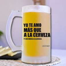 Jarra de cerveza- yo te amo mas que a la cerveza